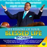 SEE VISIONS OF YOUR BLESSED LIFE IN CHRIST.
