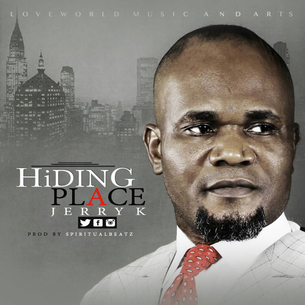 "JERRY K - ""HIDING PLACE"" SONG FROM THE AWARD WINNING GOSPEL MINISTER"