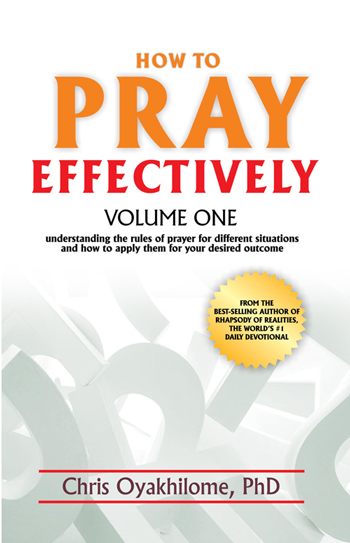HOW TO PRAY EFFECTIVELY – VOLUME 1