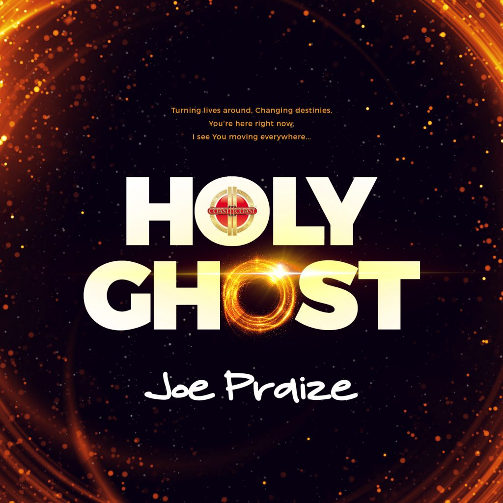 HOLY GHOST BY JOE PRAIZE